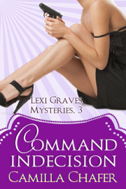Command Indecision (Lexi Graves Mysteries, 3) book
