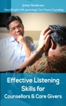 Effective Listening Skills For Counsellors And Care Givers