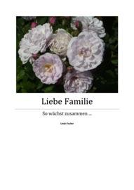 Liebe Familie Teil 1