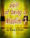 Guilt Of Being A Muslim