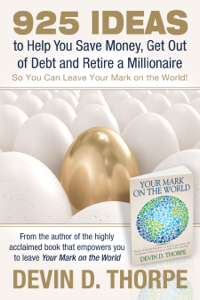 925 Ideas to Help You Save Money, Get Out of Debt and Retire a Millionaire so You Can Leave Your Mark on the World Book Review