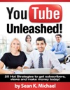 YouTube Unleashed 25 Hot Strategies To Skyrocket Your Views And Subscribers On YouTube To Make Money