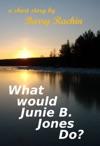 What Would Junie B Jones Do