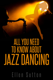 All You Need to Know About Jazz Dancing