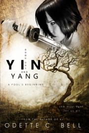 Yin and Yang: A Fool's Beginning book