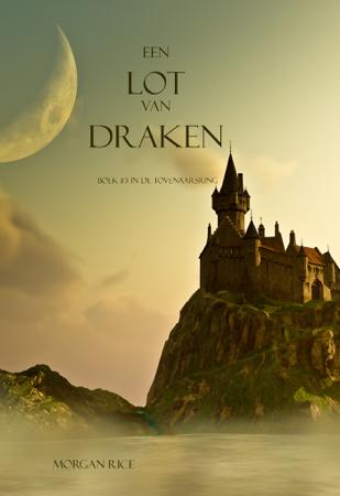 Een Lot Van Draken (Boek #3 In De Tovenaarsring) - Morgan Rice
