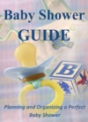 Baby Shower Guide Planning And Organizing A Perfect Baby Shower