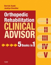 Orthopedic Rehabilitation Clinical Advisor - E-Book - Derrick Sueki PT, DPT, GCPT, OCS & Jacklyn Brechter PhD, PT