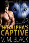 Freed  Finale The Alphas Captive Bundle  Books 6-7
