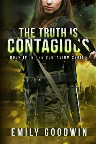Emily Goodwin - The Truth is Contagious (The Contagium Series Book 4)