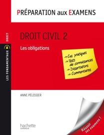 Droit Civil Tome 2 Les Obligations Pr Paration Aux Examens