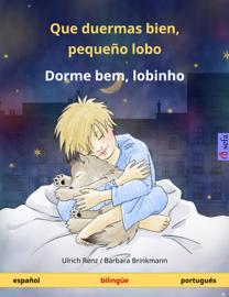Que duermas bien, pequeño lobo – Dorme bem, lobinho (español – portugués). Libro infantil bilingüe, a partir de 2-4 años book