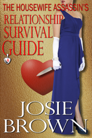 The Housewife Assassin's Relationship Survival Guide - Josie Brown book summary