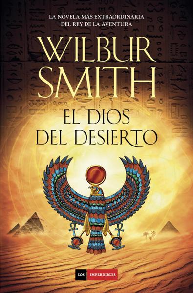 El dios del desierto por Wilbur Smith