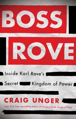 Boss Rove - Craig Unger book