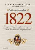 1822: Como um homem sábio, uma princesa triste e um escocês louco por dinheiro ajudaram dom Pedro a criar o Brasil - um país que tinha tudo para dar errado Book Cover