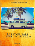 Let your ears travel with them