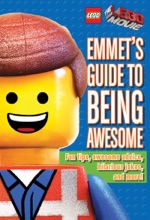 LEGO: The LEGO Movie: Emmet's Guide to Being Awesome