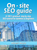 Albert Mora - On-site SEO Guide: A 100% Practical Step By Step SEO Tutorial For Dummies & Beginners artwork