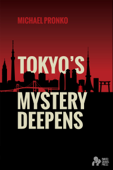 Tokyo's Mystery Deepens