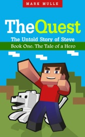 The Quest The Untold Story Of Steve Book One The Tale Of A Hero