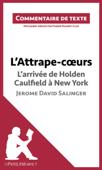 L'Attrape-coeurs de Jerome David Salinger - L'arrivée d'Holden Caulfield à New York