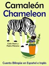 Cuento Bilingüe En Español E Inglés: Camaleón - Chameleon (Colección Aprender Inglés)