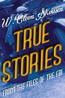 W. Cleon Skousen & Paul B. Skousen - True Stories from the Files of the FBI artwork