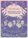 Naturalists In Paradise Wallace Bates And Spruce In The Amazon