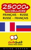 25000+ Français - Russe Russe - Français Vocabulaire