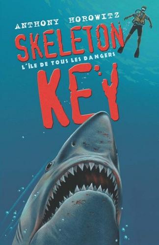Anthony Horowitz, Annick Le Goyat & Henri Galeron - Alex Rider 3 - Skeleton Key