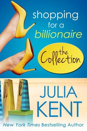 Julia Kent - Shopping for a Billionaire Boxed Set