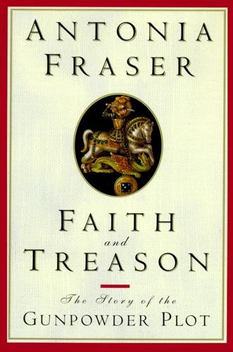 Antonia Fraser - Faith and Treason