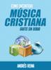 Andres Reina - CГіmo encontrar MГєsica Cristiana gratis sin robar ilustraciГіn