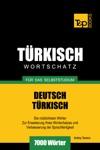 Deutsch-Trkischer Wortschatz Fr Das Selbststudium 7000 Wrter
