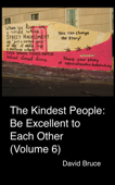 The Kindest People: Be Excellent to Each Other (Volume 6)