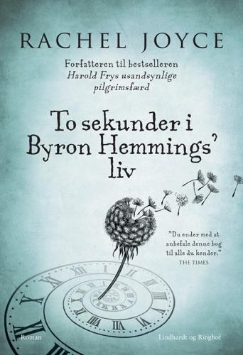 Rachel Joyce - To sekunder i Byron Hemmings liv