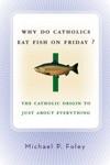 Why Do Catholics Eat Fish On Friday