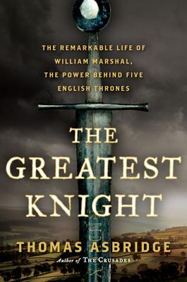 The Greatest Knight - Thomas Asbridge book