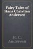 H. C. Andersen - Fairy Tales of Hans Christian Andersen artwork