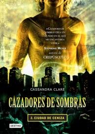 Cazadores de sombras 2. Ciudad de ceniza (Edición mexicana) PDF Download
