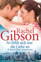 Rachel Gibson - So fühlt sich nur die Liebe an artwork