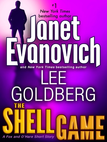 Janet Evanovich & Lee Goldberg - The Shell Game: A Fox and O'Hare Short Story