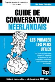 GUIDE DE CONVERSATION FRANçAIS-NéERLANDAIS ET VOCABULAIRE THéMATIQUE DE 3000 MOTS