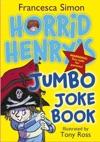 Horrid Henrys Jumbo Joke Book 3-in-1