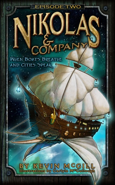 Nikolas and Company Book 2: When Boats Breathe and Cities Speak