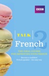 Talk French 2 Enhanced EBook With Audio - Learn French With BBC Active