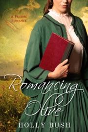Romancing Olive - Holly Bush by  Holly Bush PDF Download