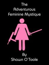 The Adventurous Feminine Mystique