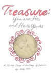 Treasure You Are His And He Is Yours